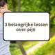 3 lessen over pijn